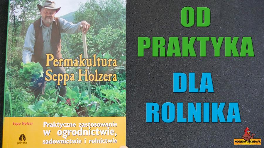 Permakulture Seppa Holzera recenzja książki